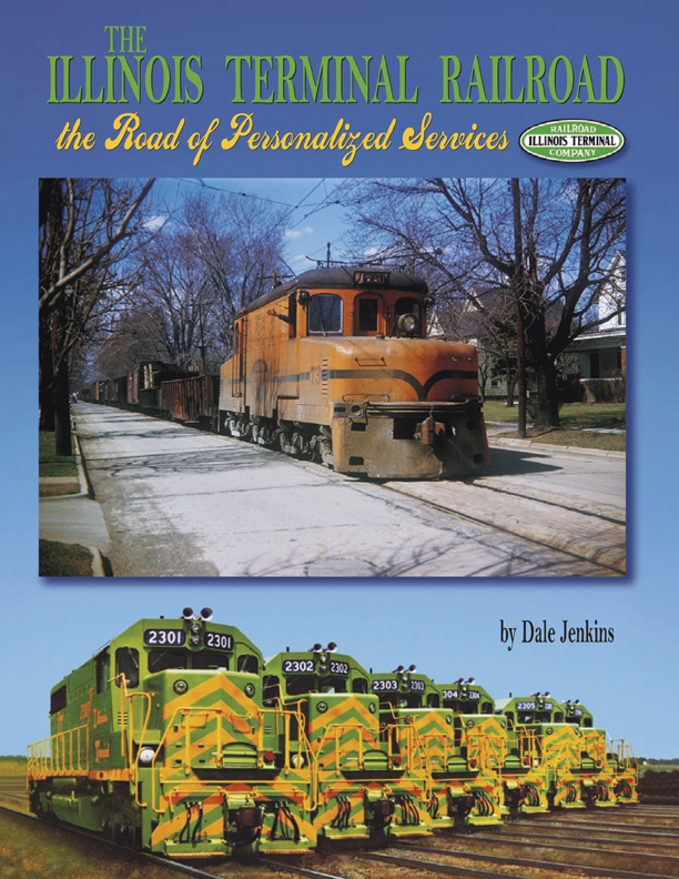 Cover for The Illinois Terminal Railroad: The Road of Personalized Service